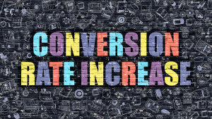 The Absolute Best Way To Increase Conversion Rates